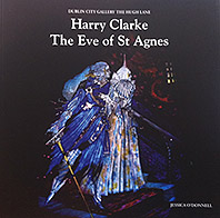 Harry Clarke - The Eve of St. Agnes Jessica O'Donnell €8 + P&P