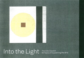 Into The Light The Arts Council 60 Years of Supporting The Arts