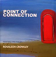 Point of Connection - Paintings and Poetry Rosaleen Crowley €25 + P&P
